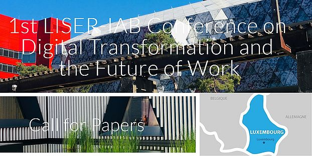 Call for Papers 1st LISER-IAB Conference on Digital Transformation and the Future of Work